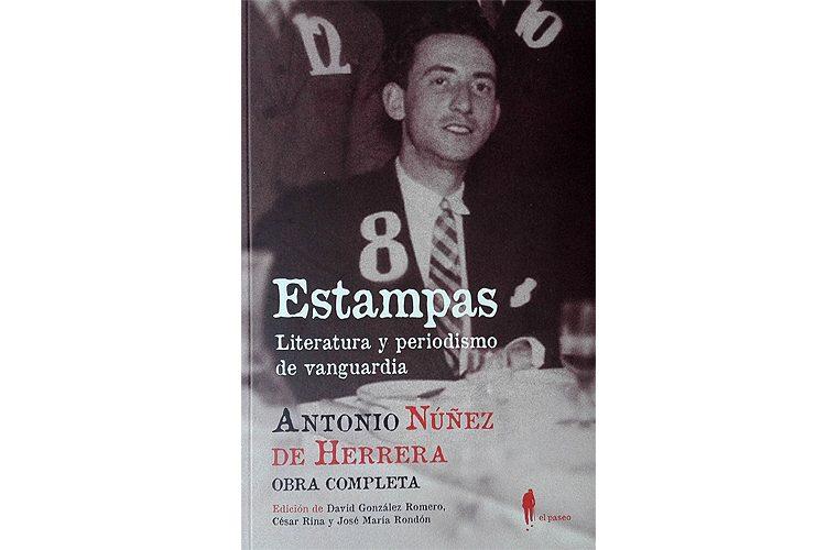 Estampas. Literatura y periodismo de vanguardia (Antonio Núñez de Herrera)
